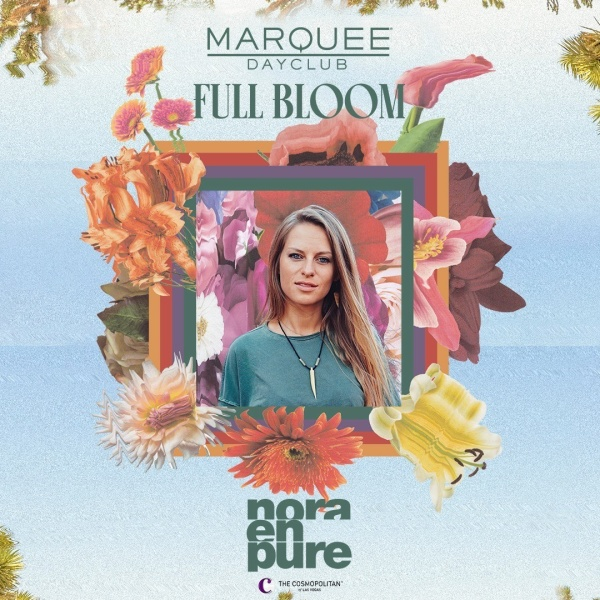 FULL BLOOM: NORA EN PURE at Marquee Dayclub thumbnail