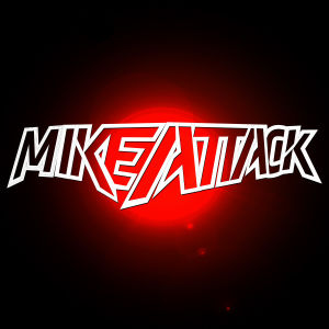 MIKE ATTACK, Saturday, October 20th, 2018