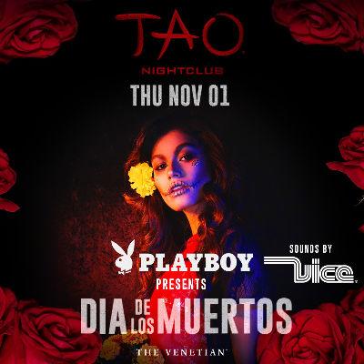 PLAYBOY PRESENTS : DIA DE LOS MUERTOS W/ DJ VICE, Thursday, November 1st, 2018