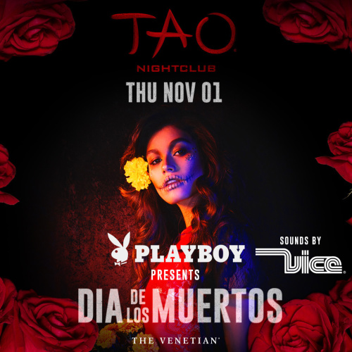PLAYBOY PRESENTS : DIA DE LOS MUERTOS W/ DJ VICE - TAO Nightclub