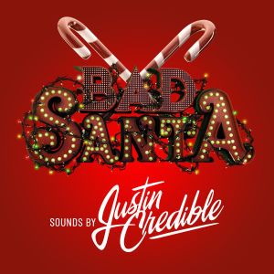 THE ANNUAL BAD SANTA PARTY w/ JUSTIN CREDIBLE, Thursday, December 13th, 2018