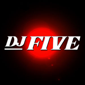 DJ FIVE, Saturday, August 17th, 2019