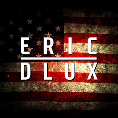 LABOR DAY WEEKEND: ERIC DLUX, Friday, August 30th, 2019