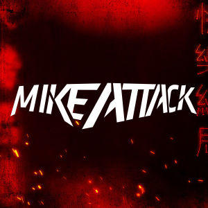 MIKE ATTACK, Friday, November 22nd, 2019