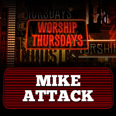 MIKE ATTACK, Thursday, December 26th, 2019