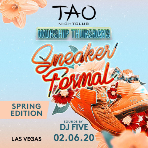 SNEAKER FORMAL WITH SOUNDS BY DJ FIVE - TAO Nightclub