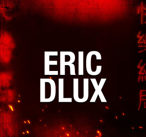 ERIC DLUX, Saturday, February 29th, 2020