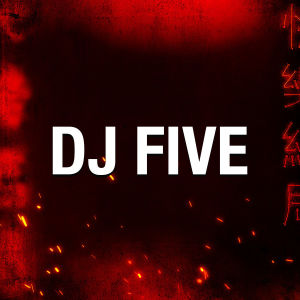 DJ FIVE, Friday, March 13th, 2020
