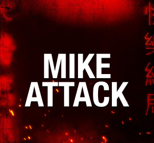 MIKE ATTACK, Friday, April 3rd, 2020