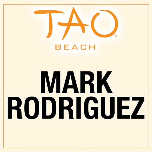 MARK RODRIGUEZ - TAO Beach Club