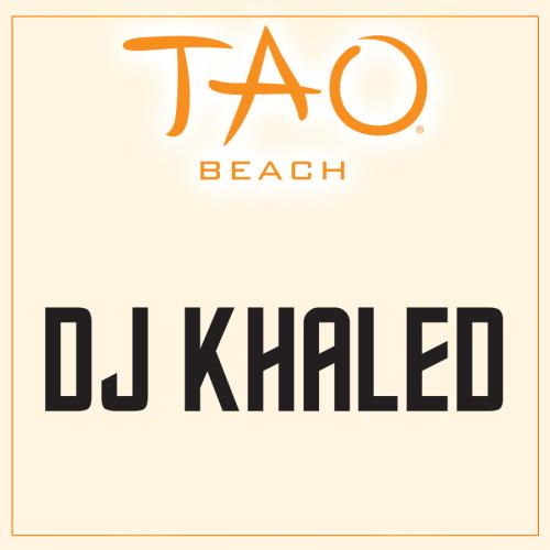DJ KHALED - TAO Beach Club