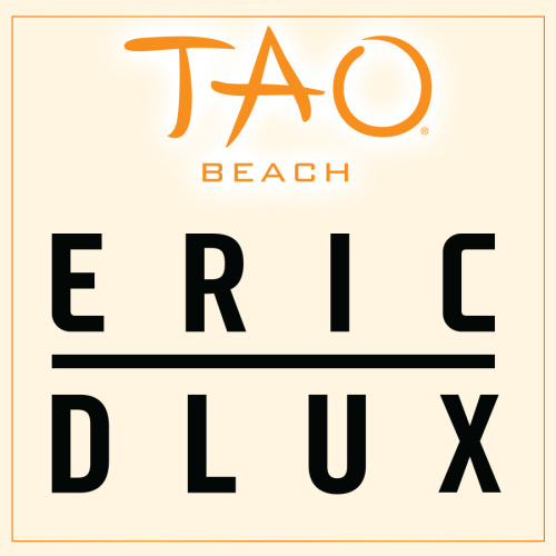 ERIC D-LUX - TAO Beach Club
