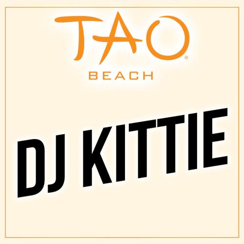DJ KITTIE - TAO Beach Club