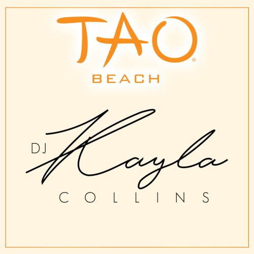 DJ KAYLA COLLINS - TAO Beach Club