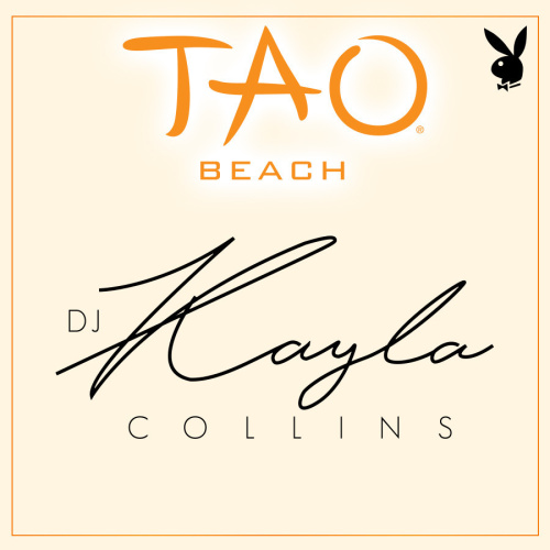PLAYBOY FRIDAYS : DJ KAYLA COLLINS - TAO Beach Club