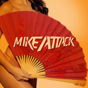 MIKE ATTACK, Saturday, June 29th, 2019