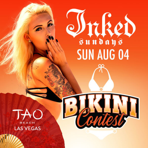 INKED SUNDAYS BIKINI CONTEST WITH SOUNDS BY DJ CLA - TAO Beach Club