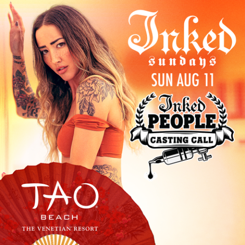 "INKED SUNDAYS: ""INKED PEOPLE"" CASTING CALL WITH SOUNDS BY GREG LOPEZ - TAO Beach Club"