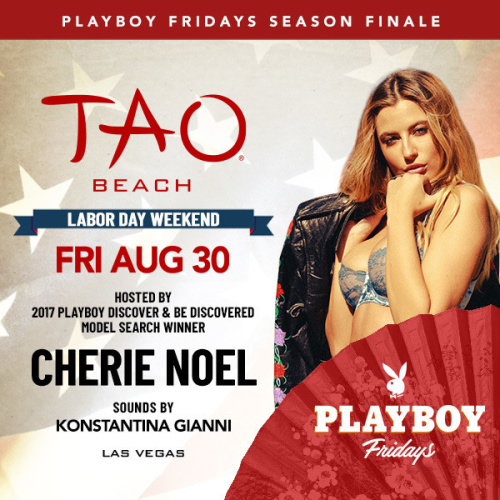 LABOR DAY WEEKEND: PLAYBOY FRIDAYS 2019 SEASON FINALE: HOSTED BY CHERIE NOEL WITH SOUNDS BY KONSTANTINA GIANNI - TAO Beach Club