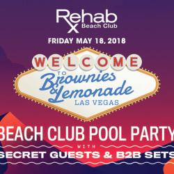 Rehab Beach Club   Brownies & Lemonade w/ Boombox Cartel, Krane B2B Slumberjack, Cray, Yetep, B&L All Stars, Ilo Ilo, and Surprise Guests