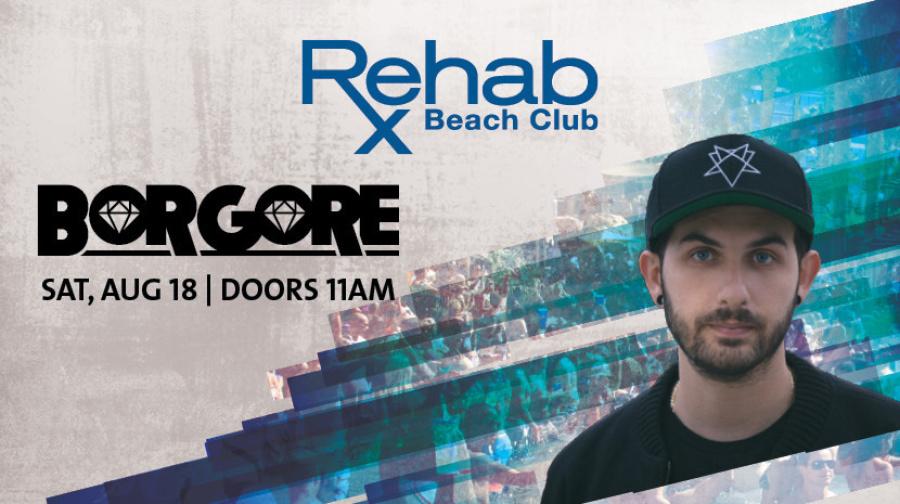Rehab Beach Club | Borgore