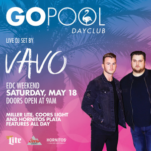 EDC #DAYBEATS FEATURING DJ'S VAVO, Saturday, May 18th, 2019
