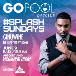 #SPLASHSUNDAY FEATURING GINUWINE, Sunday, June 9th, 2019