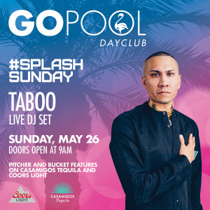 #SPLASHSUNDAYS FEATURING TABOO OF THE BLACK EYE PEAS, Sunday, May 26th, 2019