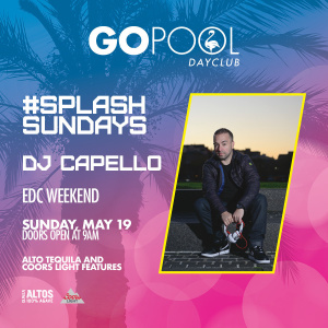 EDC  WEEKEND #SPLASHSUNDAYS, Sunday, May 19th, 2019