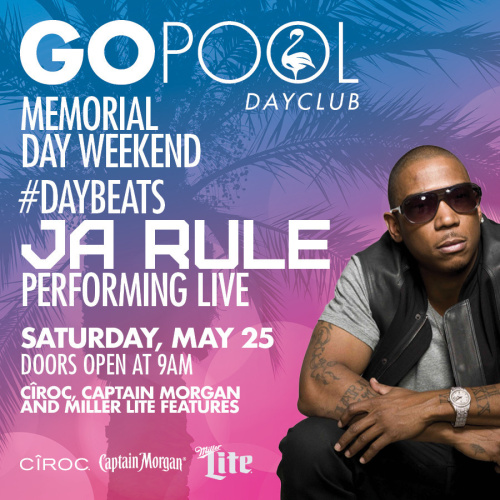 #DAYBEATS FEATURING JA RULE PERFORMING LIVE! - GO Pool