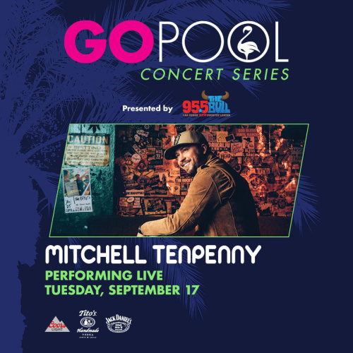 COUNTRY CONCERT SERIES FEATURING MITCHELL TENPENNY - GO Pool