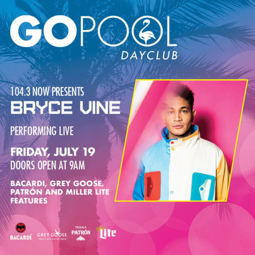 GO FRIDAYS FEATURING BRYCE VINE LIVE!  HOSTED BY 104.3 NOW FM - GO Pool