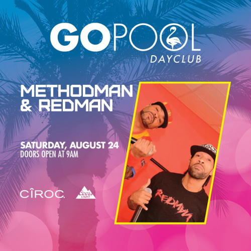 LIVE PERFORMANCE BY METHOD MAN & REDMAN - GO Pool