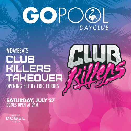 CLUB KILLERS TAKE-OVER - GO Pool