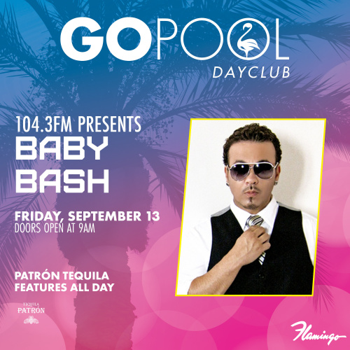 GO FRIDAYS FEATURING BABY BASH LIVE - GO Pool