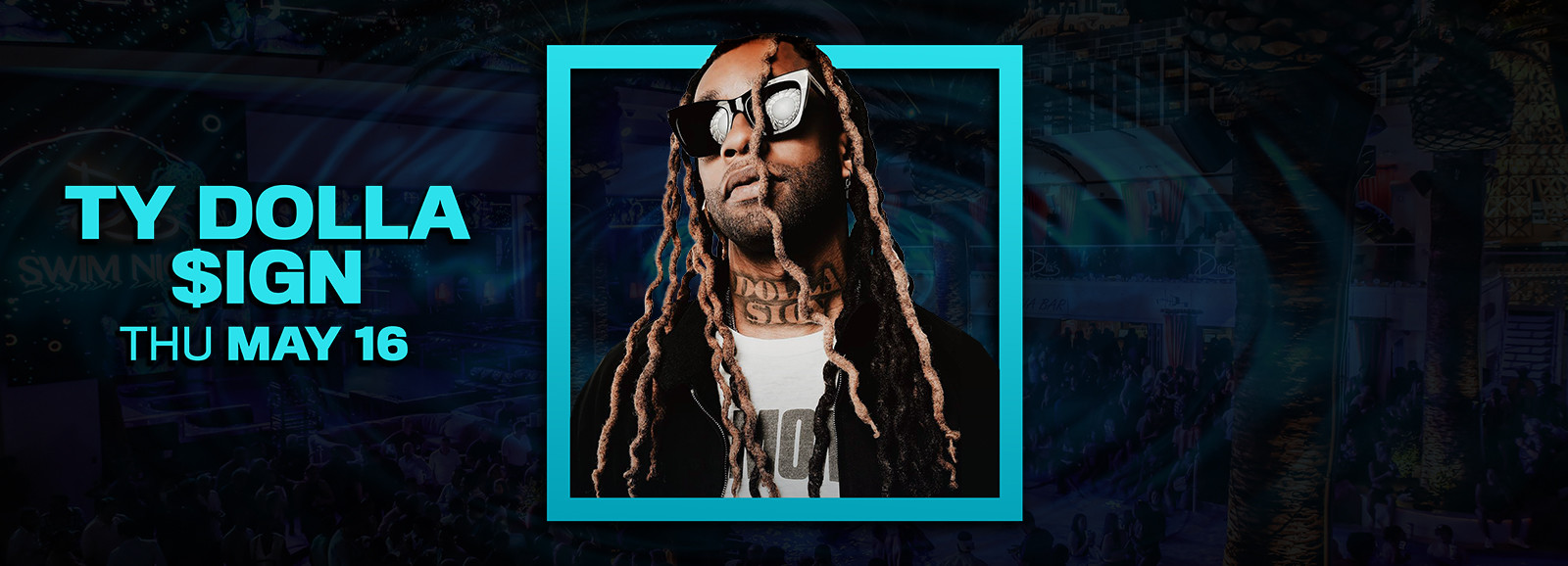Thu May 16 TY DOLLA IGN Get Tickets Bottle Service