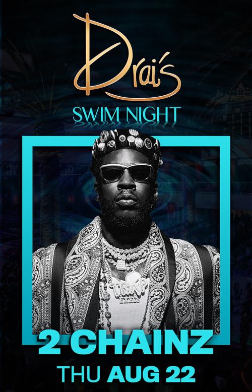 2 Chainz at Swim Night, Thu Aug 22   Guestlist, Tickets