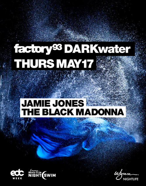 Factory 93 presents DARK Water with Jamie Jones, the Black Madonna - Nightswim - EBC at Night
