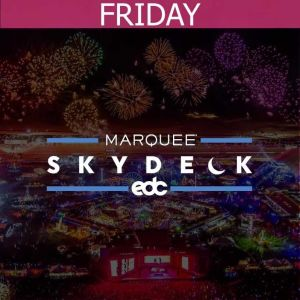 MARQUEE SKYDECK - FRIDAY, Friday, May 17th, 2019