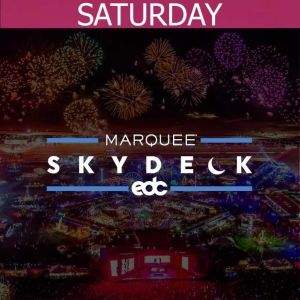 MARQUEE SKYDECK - SATURDAY, Saturday, May 18th, 2019