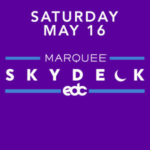 Saturday Marquee SkyDeck, Saturday, May 16th, 2020