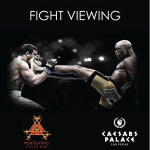 Montecristo Fight Viewing, Saturday, December 8th, 2018