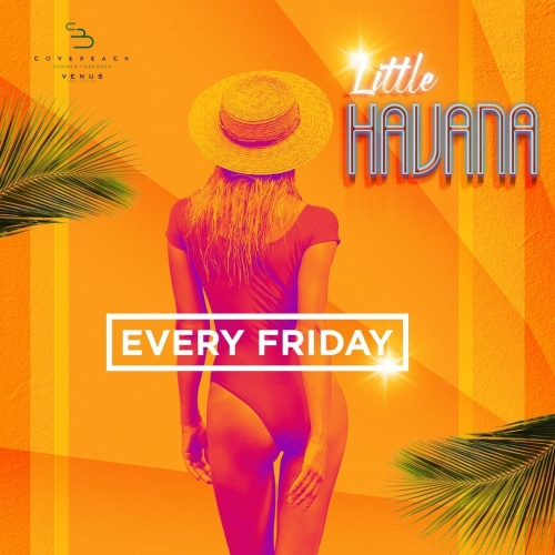 Little Havana – Fridays - Venus Pool +  Lounge