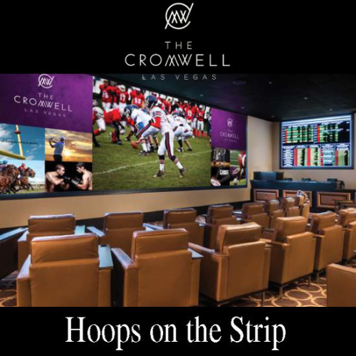Hoops on the Strip - Cromwell Sports Book