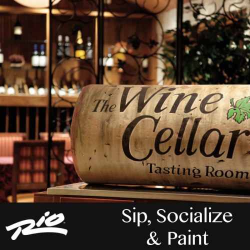 Sip, Socialize & Paint - The Wine Cellar at the Rio Hotel