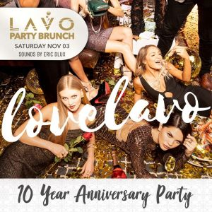 LAVO BRUNCH : 10 YEAR ANNIVERSARY w/ ERIC DLUX, Saturday, November 3rd, 2018