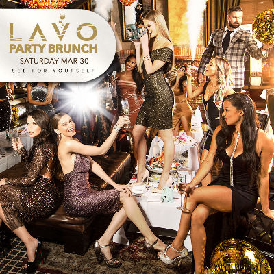 LAVO PARTY BRUNCH, Saturday, March 30th, 2019