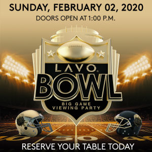 LAVO BOWL, Sunday, February 2nd, 2020