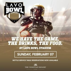 LAVO BOWL, Sunday, February 7th, 2021