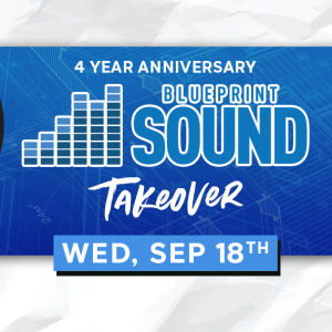 Blueprint Four Year Anniversary, Wednesday, September 18th, 2019
